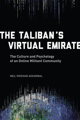 The Taliban's Virtual Emirate: The Culture and Psychology of an Online Militant Community (Hardback)