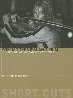 Postmodernism and Film: Rethinking Hollywood's Aesthestics - Short Cuts (Paperback)