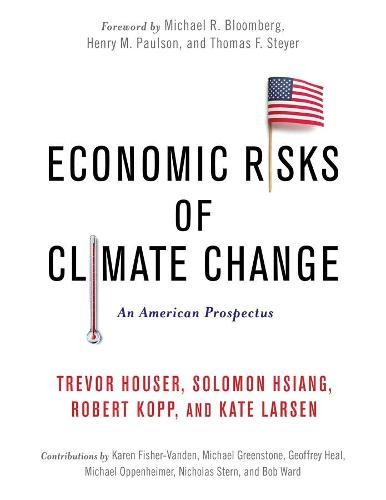 Economic Risks of Climate Change: An American Prospectus (Hardback)