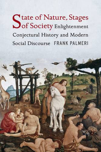 State of Nature, Stages of Society: Enlightenment Conjectural History and Modern Social Discourse (Hardback)