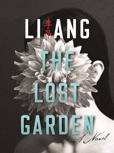 The Lost Garden: A Novel - Modern Chinese Literature from Taiwan (Hardback)