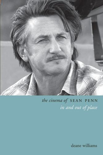 The Cinema of Sean Penn: In and Out of Place - Directors' Cuts (Hardback)