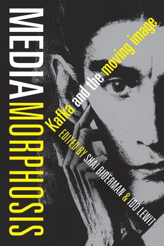 Mediamorphosis: Kafka and the Moving Image (Paperback)