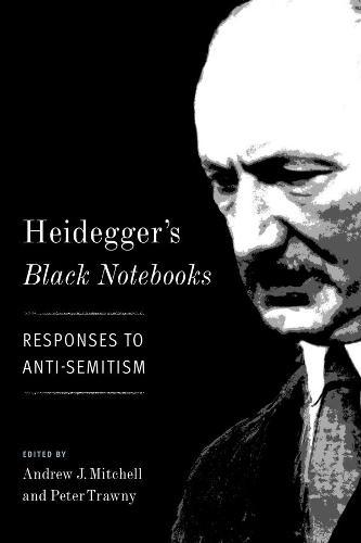 Heidegger's Black Notebooks: Responses to Anti-Semitism (Hardback)