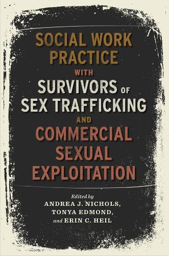 Social Work Practice with Survivors of Sex Trafficking and Commercial Sexual Exploitation (Paperback)