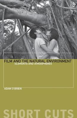 Film and the Natural Environment: Elements and Atmospheres - Short Cuts (Paperback)