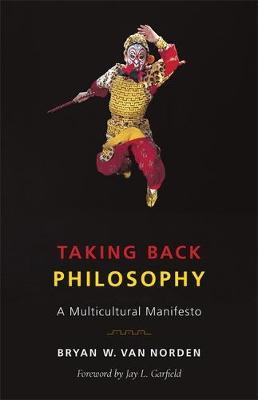 Taking Back Philosophy: A Multicultural Manifesto (Paperback)