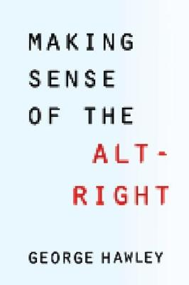 Making Sense of the Alt-Right (Hardback)