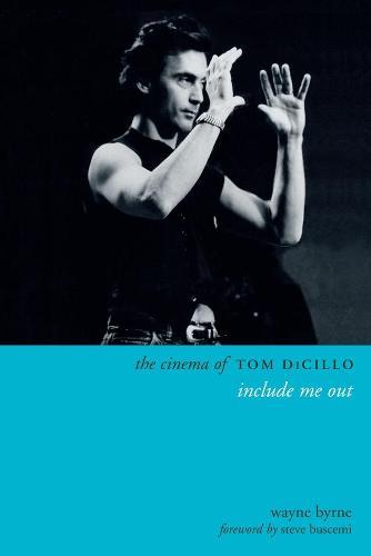 The Cinema of Tom DiCillo: Include Me Out - Directors' Cuts (Hardback)