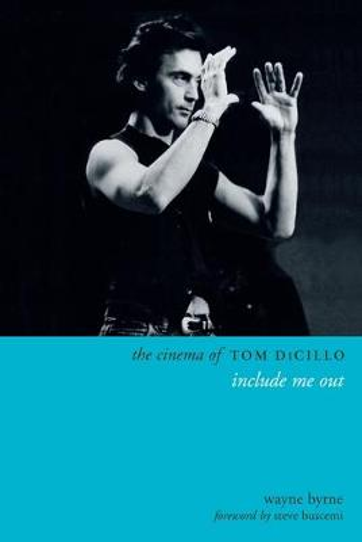 The Cinema of Tom DiCillo: Include Me Out - Directors' Cuts (Paperback)