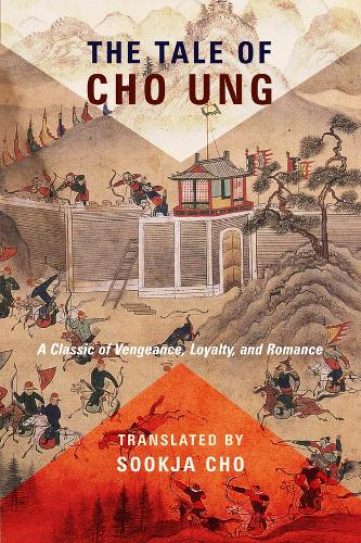 The Tale of Cho Ung: A Classic of Vengeance, Loyalty, and Romance - Translations from the Asian Classics (Hardback)