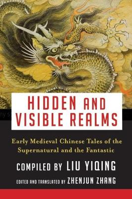 Hidden and Visible Realms: Early Medieval Chinese Tales  of the Supernatural and the Fantastic - Translations from the Asian Classics (Hardback)