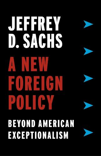 A New Foreign Policy: Beyond American Exceptionalism (Hardback)