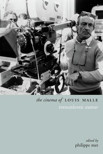 The Cinema of Louis Malle: Transatlantic Auteur - Directors' Cuts (Hardback)