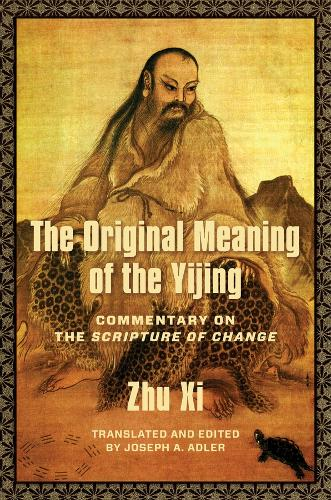 The Original Meaning of the Yijing: Commentary on the Scripture of Change - Translations from the Asian Classics (Hardback)