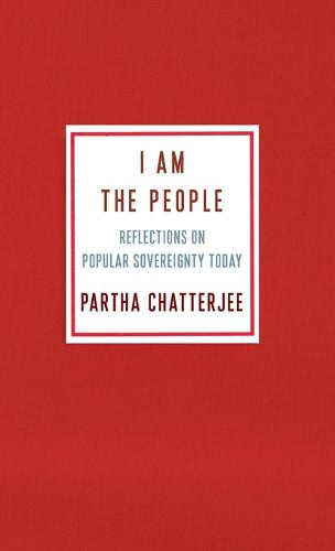 I Am the People: Reflections on Popular Sovereignty Today - Ruth Benedict Book Series (Hardback)