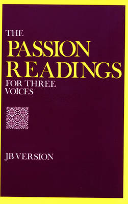 Passion Readings for Three Voices: Jerusalem Bible Version (Paperback)