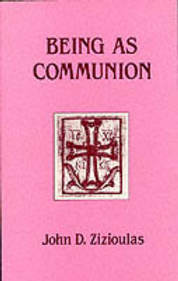 Being as Communion: Studies in Personhood and the Church - PBK (Paperback)