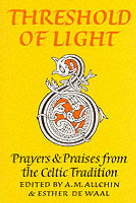 Threshold of Light: Prayers and Praises from the Celtic Tradition - Enfolded in Love (Paperback)