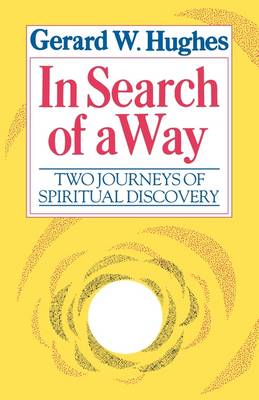 In Search of a Way: Two Journeys of Spiritual Discovery (Paperback)