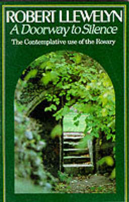 A Doorway to Silence: Contemplative Use of the Rosary (Paperback)