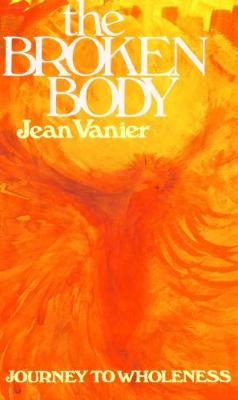 The Broken Body: Journey to Wholeness (Paperback)