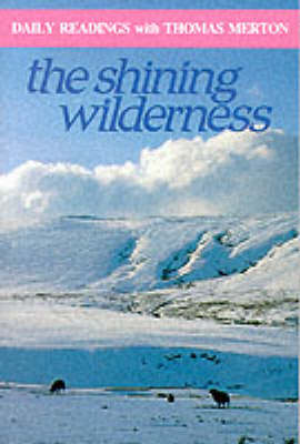 The Shining Wilderness: Daily Readings - Modern Spirituality S. (Paperback)