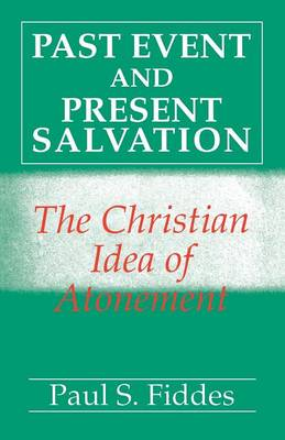 Past Event and Present Salvation (Paperback)
