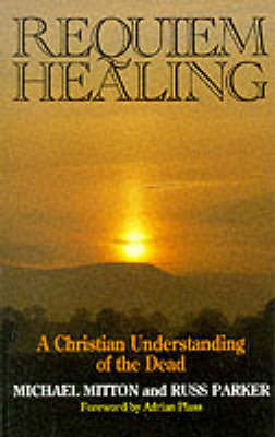 Requiem Healing: Christian Understanding of the Dead (Paperback)