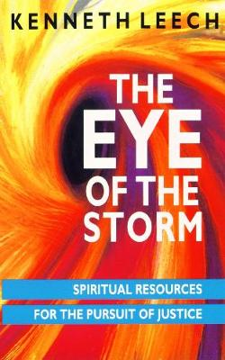 The Eye of the Storm: Spiritual Resources for the Pursuit of Justice (Paperback)