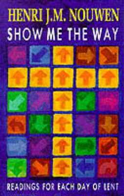 Show Me the Way: Readings for Each Day of Lent (Paperback)
