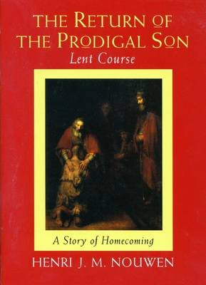 """""""Return of the Prodigal Son"""": A Meditation on Fathers, Brothers and Sons (Hardback)"""