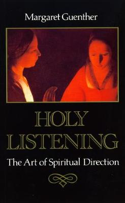 Holy Listening: The Art of Spiritual Direction (Paperback)