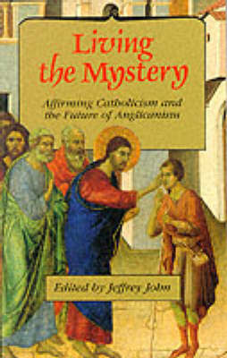 Living the Mystery: Affirming Catholicism and the Future of the Church (Paperback)
