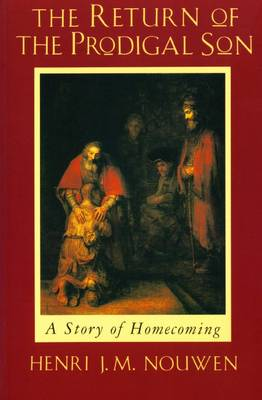 The Return of the Prodigal Son: A Story of Homecoming (Paperback)