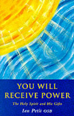 You Will Receive Power: Holy Spirit and His Gifts (Paperback)