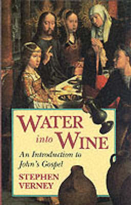 Water into Wine: Introduction to John's Gospel (Paperback)