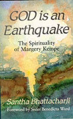 God is an Earthquake: Spirituality of Margery Kempe (Paperback)