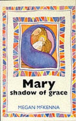 Mary: Shadow of Grace (Paperback)