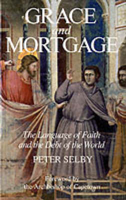 Grace and Mortgage: Language of Faith and the Debt of the World (Paperback)