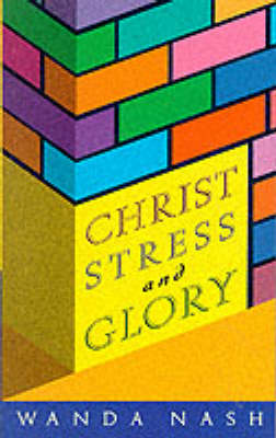 Christ, Stress and Glory (Paperback)