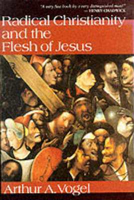 Radical Christianity and the Flesh of Jesus (Paperback)