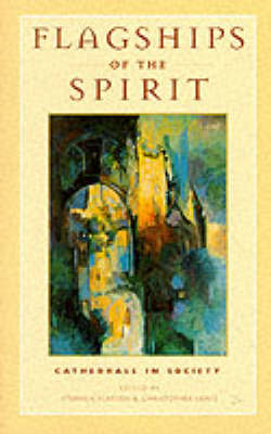 Flagships of the Spirit: Cathedrals and Society (Paperback)