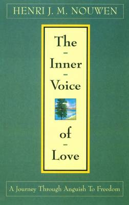 The Inner Voice of Love: A Journey Through Anguish to Freedom (Paperback)