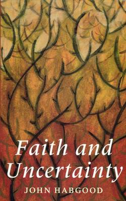 Faith and Uncertainty (Paperback)