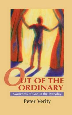 Out of the Ordinary: Awareness of God in the Everyday (Paperback)