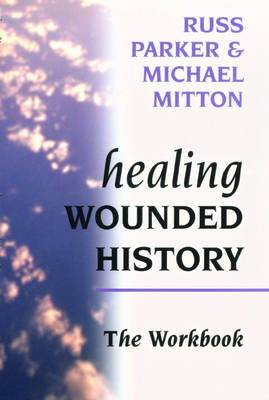 Healing Wounded History Workbook (Paperback)