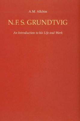 N. F. S.Grundtvig: An Introduction to his Life and Work (Hardback)