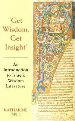 Get Wisdom, Get Insight: An Introduction to Israel's Wisdom Literature (Paperback)