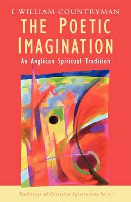 Poetic Imagination: An Anglican Spiritual Tradition - Traditions of Christian Spirituality (Paperback)